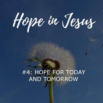 hope for today and tomorrow