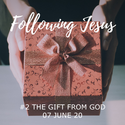 Following Jesus - The Gift from God