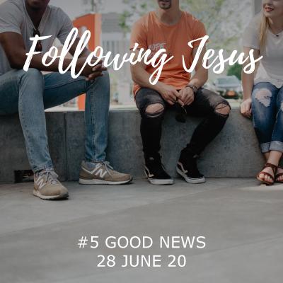 Following Jesus - Good News